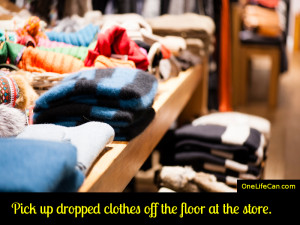 Mindful Act of Kindness - Pick Up Dropped Clothes off the Floor at the Store