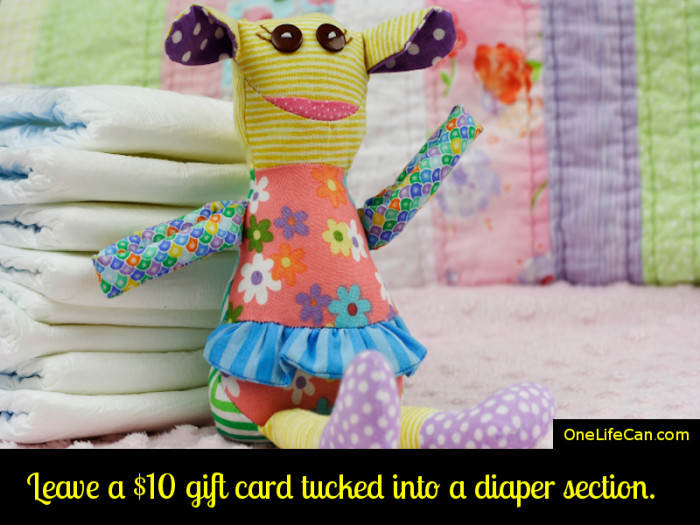 Mindful Act of Kindness - Leave a $10 Gift Card Tucked Into a Diaper Section