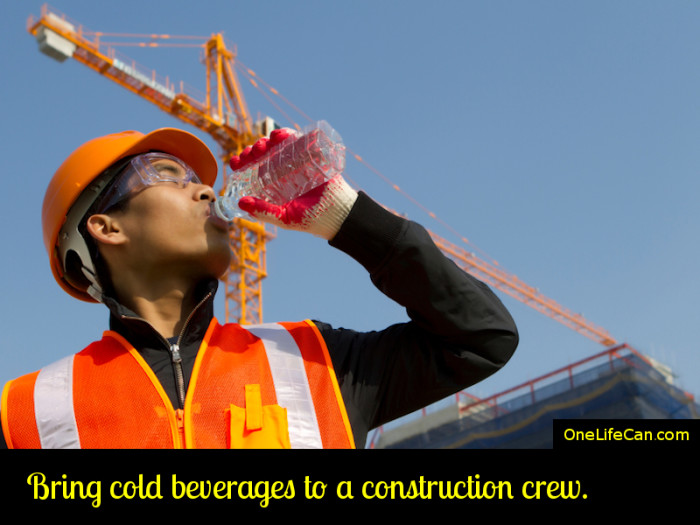 Mindful Act of Kindness - Bring Cold Beverages to a Construction Crew
