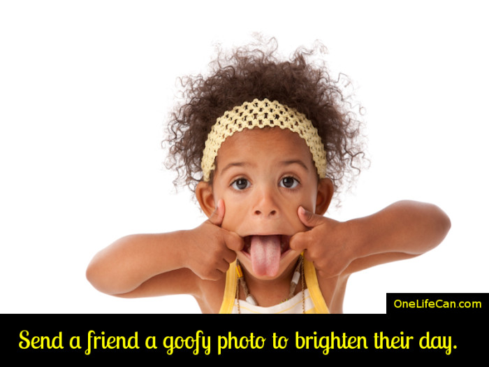 Mindful Act of Kindness - Send a Friend a Goofy Photo to Brighten Their Day