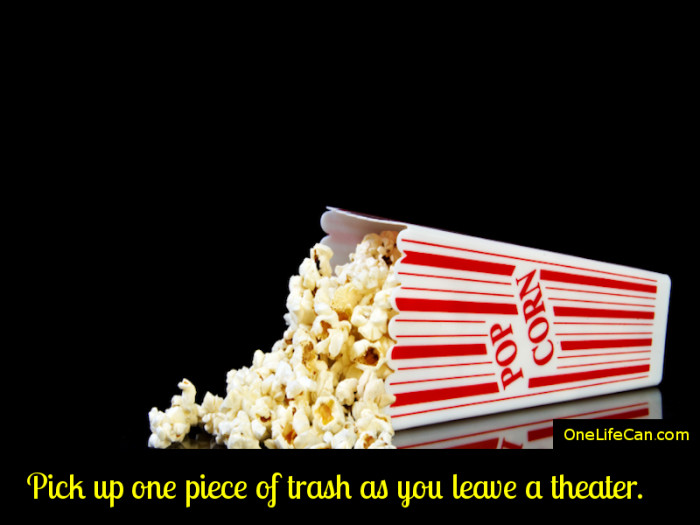 Mindful Act of Kindness - Pick Up One Piece of Trash As You Leave a Theater