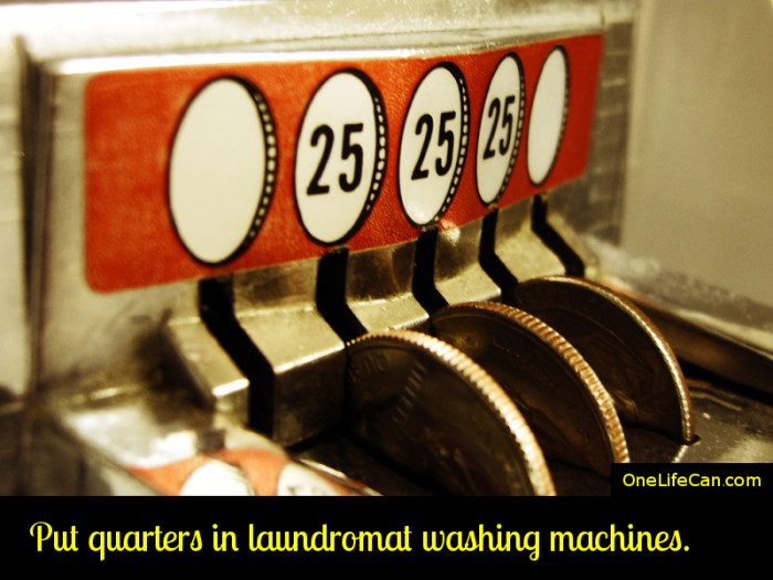 Mindful Act of Kindness - Put Quarters in Laundromat Washing Machines